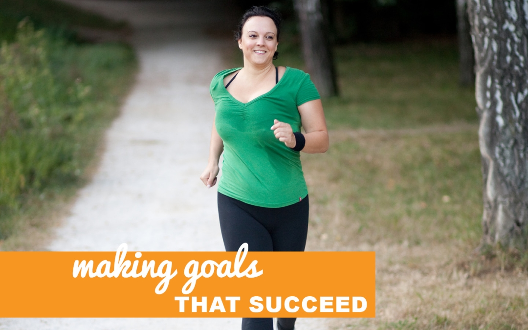 How to Make Goals That Succeed