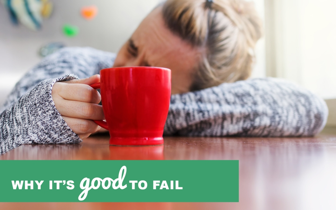 Why It's Good to Fail