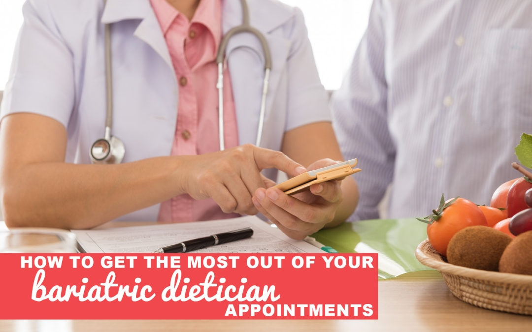 How to Get the Most Out of a Bariatric Dietician Appointment
